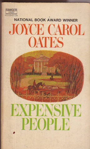 Expensive People (Wonderland Quartet, #2) Joyce Carol Oates