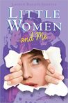Little Women and Me by Lauren Baratz-Logsted