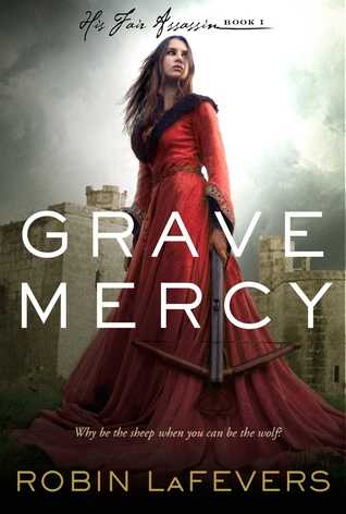 Grave Mercy by Robin LaFevers book cover