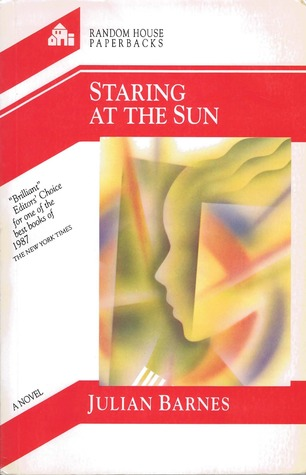 Staring At the Sun (Picador Books)  by  Julian Barnes