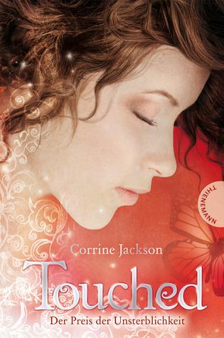 Der Preis der Unsterblichkeit (Touched, #1) Corrine Jackson