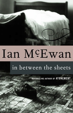 in between the sheets by ian mcewan reviews discussion bookclubs lists. Black Bedroom Furniture Sets. Home Design Ideas