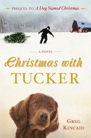 Book Review: Greg Kincaid's A Christmas with Tucker