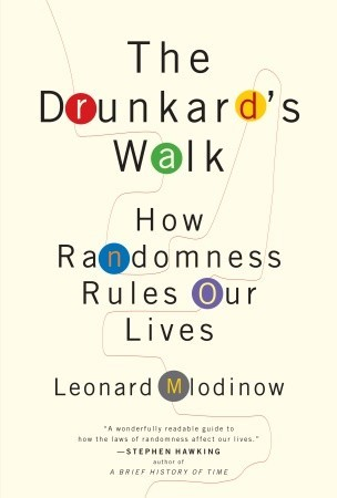 review of the drunkards walk how randomness rules our lives by mlodinow essay Get cheat sheet and summary the drunkard's walk : how randomness rules our lives by leonard mlodinow.