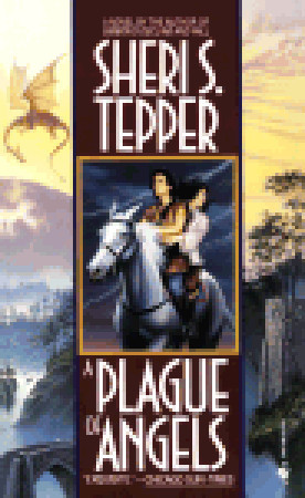 Book Review: Sheri S. Tepper's A Plague of Angels