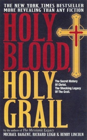 Holy Blood, Holy Grail  by Michael Baigent, Richard Leigh, Henry Lincoln />