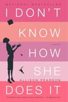 I Don't Know How She Does It: The Life of Kate Reddy, Working Mother