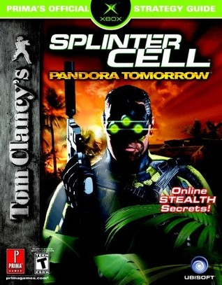 Tom Clancy's Splinter Cell: Pandora Tomorrow (Prima's Official Strategy Guide) Mike Searle