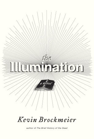 The Illumination  by Kevin Brockmeier />