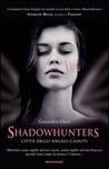 Shadowhunters: città degli angeli caduti