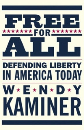 Free for All: Defending Liberty in America Today Wendy Kaminer