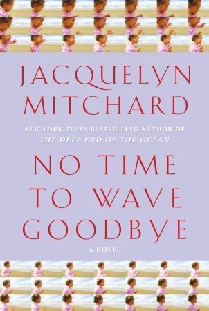No Time to Wave Goodbye (2009)