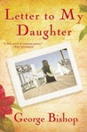 Letter to My Daughter by George Bishop