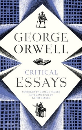 Critical Essays George Orwell