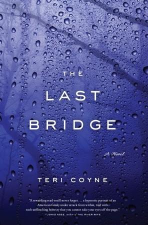 The Last Bridge (2009) by Teri Coyne