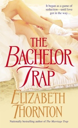 The Bachelor Trap (Trap, #2)  by  Elizabeth Thornton