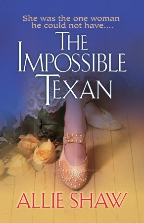 The Impossible Texan Allie Shaw