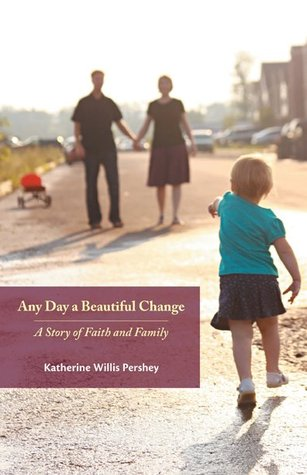 Any Day a Beautiful Change: A Story of Faith and Family (2012)