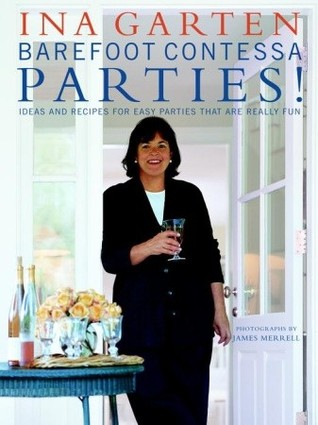 Barefoot Contessa Parties!: Ideas and Recipes for Easy Parties That Are Really Fun (Hardcover)