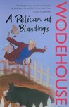 A Pelican at Blandings (Blandings Castle, #11)