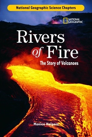 Science Chapters: Rivers of Fire: The Story of Volcanoes  by  Monica Halpern