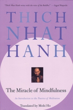 The Miracle of Mindfulness: An Introduction to the Practice of Meditation (Paperback)