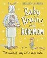 Baby Brains and RoboMom