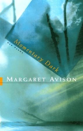 Momentary Dark Margaret Avison