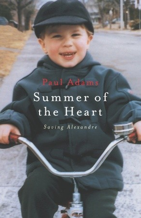 Summer of the Heart: Saving Alexandre Paul Adams