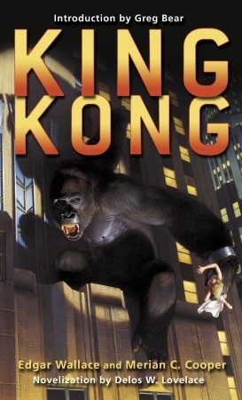 King Kong - Edgar Wallace, Delos W. Lovelace, Merian C. Cooper