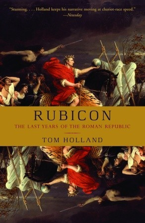 Rubicon: The Last Years of the Roman Republic (Paperback)