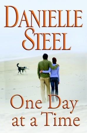 One Day at a Time by Danielle Steel — Reviews, Discussion ...