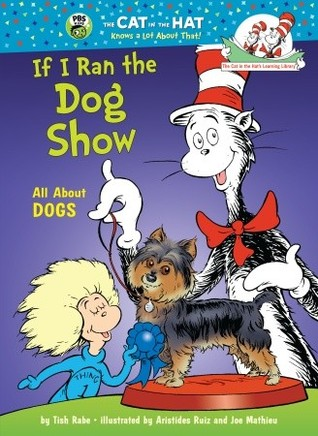 Book Review: Tish Rabe's If I Ran the Dog Show: All About Dogs