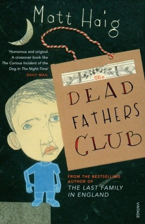 Book review | The Dead Fathers Club by Matt Haig | 3 stars