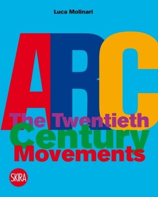 ARChitecture: The Twentieth Century Movements, Authors and Key-words  by  Luca Molinari
