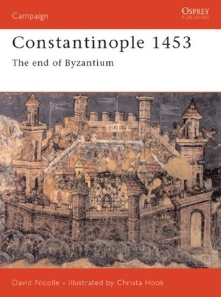 Constantinople 1453: The End of Byzantium  by  David Nicolle