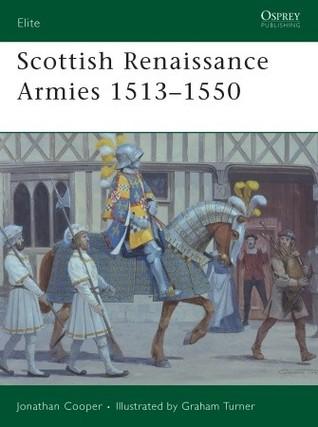 Scottish Renaissance Armies 1513-1550  by  Jonathan Cooper