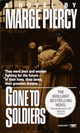 a students view of gone to soldiers by marge piercy  los angeles times ran a review of marge piercy's gone to soldiers   told from the points of view of ten different characters scattered.