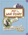 My Secret War Diary, by Flossie Albright: My History of the Second World War 1939-1945