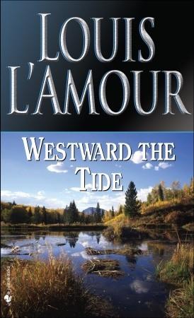 Westward the Tide Louis L'Amour