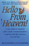 Hello from Heaven: A New Field of Research-After-Death Communication Confirms That Life and Love Are Eternal