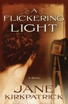 A Flickering Light (Portraits of the Heart, #1)