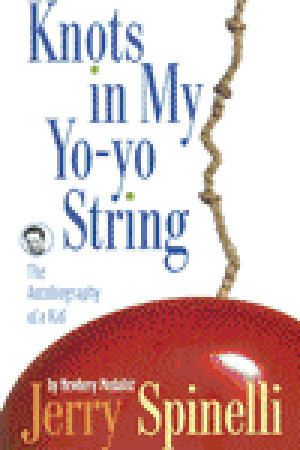 a summary of knots in my yo yo string by jerry spinelli essay Title: from knots in my yo-yo string by jerry spinelli  read the big ideas and  key understandings and the synopsis  write an essay in which you analyze  the author's experiences with neatness as a boy, and discuss the influence those .