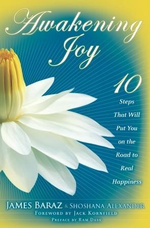 Awakening Joy by James Baraz: a book review