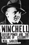 Winchell: Gossip, Power, and the Culture of Celebrity