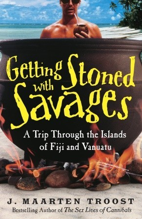 Getting Stoned with Savages: A Trip Through the Islands of Fiji and Vanuatu (Paperback)