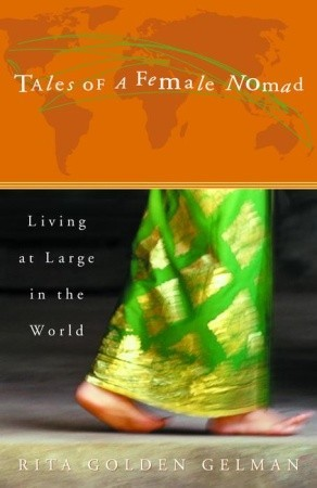Tales of a Female Nomad: Living at Large in the World (Paperback)