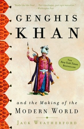 Genghis Khan and the Making of the Modern World (Paperback)