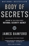 Body of Secrets: Anatomy of the Ultra-Secret National Security Agency from the Cold War Through the Dawn of a New Century