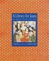 A Library for Juana: The World of Sor Juana Ines